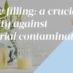 Sterile Filling: a Crucial Priority against Bacterial Contamination