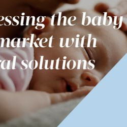 Increasingly natural solutions for the baby care product market